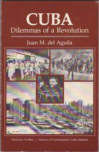 Cuba: Dilemmas of a Revolution (Westview Profiles. Nations of Contemporary Latin America)