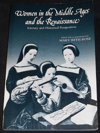 image of Women in the Middle Ages and the Renaissance: Literary and Historical Perspectives; Edited, with an Introduction, by Mary Beth Rose