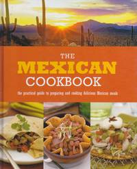 image of Mexican Cookbook The Practical Guide to Preparing and Cooking Delicious  Mexican Meals
