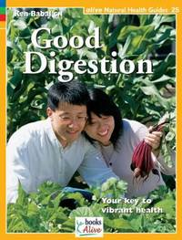 Good Digestion : Your Key to Vibrant Health