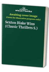 Sexton Blake Wins (Classic Thrillers S.)