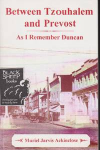 Between Tzouhalem and Prevost: Memories of Duncan in the 1920s and \'30s