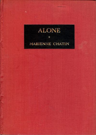 1970. CHATIN, Marienne. ALONE. London: Martins Publishers, . 8vo., red cloth stamped in glit. Limite...