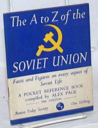 The A to Z of the Soviet Union: Facts and Figures on every aspect of Soviet Life.  A Pocket Reference Book compiled by Alex Page