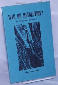 image of War or Revolution? An Anarchist Statement.  Translated from the Italian by the Editorial Staff of Why