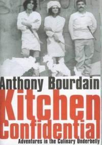 Kitchen Confidential by Bourdain, Anthony - 2000