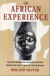 The African Experience Major Themes in African History from Earliest Times to the Present