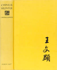Chinese Hunter by  J Wong-Quincey - First American - 1939 - from Trophy Room Books and Biblio.com