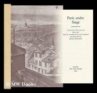 image of Paris under Siege : a Journal of the Events of 1870-1871 / Kept by Contemporaries and Translated and Presented by Joanna Richardson