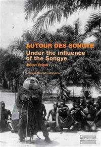 Under the Influence of Songye /Autour Des Songye
