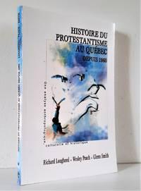 image of Histoire du protestantisme au Québec depuis 1960. Une analyse anthropologique, culturelle et historique