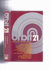 image of Orbit 21 (Science Fiction Anthology -Abominable; Underwood & the Slaughterhouse; Hope; Mother of Beast; Robert Fraser: Xenologist Hero; Persephone; TV Changed Colors When She Spoke; Only Tune That He Could Play; North Pole of Pluto, etc )
