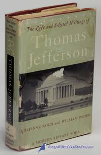 The Life and Selected Writings of Thomas Jefferson Modern Library #2341
