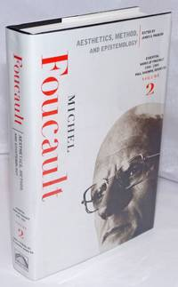 The Essential Works of Michel Foucault 1954-1984: vol. 2: Aesthetics, method, & e[pistemology by  edited by James D. Faubion  translated by Robert Hurley et al - First Edition - 1997 - from Bolerium Books Inc., ABAA/ILAB (SKU: 249728)