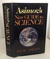 Asimov's New Guide To Science by  Isaac Asimov - New Edition; 1st Printing - 1984 - from S. Howlett-West Books (member of ABAA & ILAB) and Biblio.com