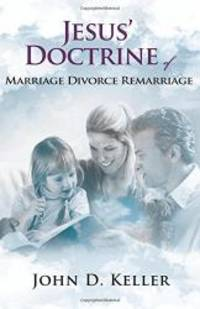 Jesus' Doctrine of Marriage Divorce Remarriage