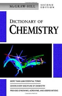 Dictionary of Chemistry (McGraw-Hill Dictionary of) by Mcgraw-Hill, N/A