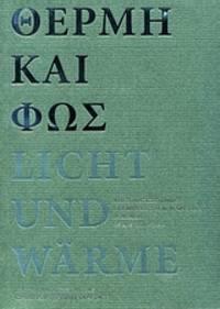 Therme kai phos = Licht und Waerme
