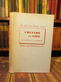 Crusade for Life.  (The John Calvin McNair Lectures).