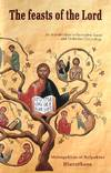 The Feasts of the Lord - An Introduction to the Twelve Feasts and Orthodox Christology