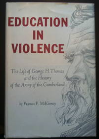 image of Education in Violence: The Life of George H. Thomas and the History of the Army of the Cumberland