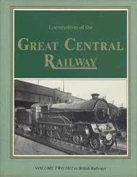 Locomotives of the Great Central Volume 2 - 1912 to British Railways.