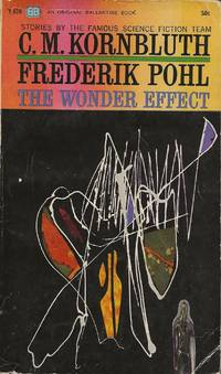 The Wonder Effect by C. M. Kornbluth and Frederick Pohl  - Paperback  - first  - 1962  - from Bujoldfan (SKU: 07141803F638cgm)