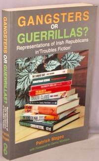 image of Gangsters or Guerillas?; Representations of Irish Republicans in 'Troubles Fiction.'