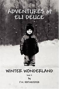 ADVENTURES OF ELI DEUCE: Winter Wonderland (Book II)
