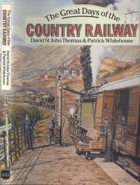 The Great Days of the Country Railway