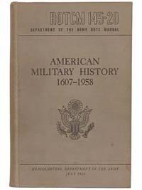 American Military History 1607-1958 (ROTCM 145-20)