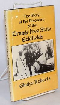 image of The Story of the Discovery of the Orange Free State Goldfields
