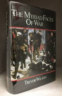 image of The Myriad Faces of War; Britain and the Great War, 1914-1918