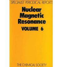 Nuclear Magnetic Resonance, Vol 6: A Review of Chemical Literature: v. 6 (Specialist Periodical Reports)