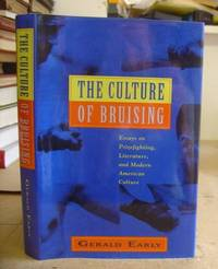 The Culture Of Bruising - Essays On Prizefighting, Literature and Modern American Culture