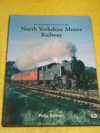 An Illustrated History of the North Yorkshire Moors Railway