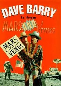 Dave Barry is from Mars and Venus by Dave Barry - Hardcover - from Rose & Thyme NYC and Biblio.com