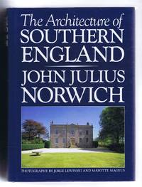 The Architecture of Southern England by John Julius Norwich - First Edition - 1985 - from Bailgate Books Ltd (SKU: 25020031042)