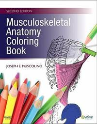 Musculoskeletal Anatomy Coloring Book, 2e by Joseph E Muscolino DC - Paperback - 2009-09 - from Providence In Motion and Biblio.co.uk