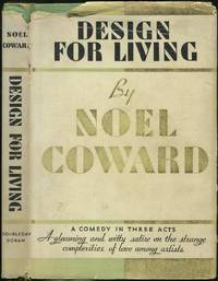 Design for Living: A Comedy in Three Acts by  Noel Coward - First Edition - 1933 - from Between the Covers- Rare Books, Inc. ABAA and Biblio.co.uk