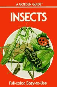 Insects: A Guide to Familiar American Insects (Golden Guides) by Zim, Herbert Spencer; Cottam, Clarence; Zim, Herbert S - 1987