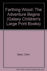 Farthing Wood: The Adventure Begins Galaxy Children's Large Print Books