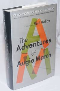 The Adventures of Augie March: a novel 50th anniversary edition]