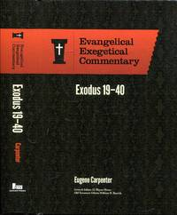 image of Exodus 19 - 40: Evangelical Exegetical Commentary
