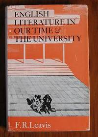 English Literature in our Time and the University: The Clark Lectures 1967