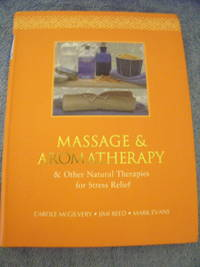 Massage & Aromatherapy:  & Other Natural Therapies for Stress Relief