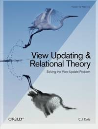 View Updating and Relational Theory: Robust Methods for Keeping Data in Sync
