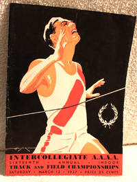INTERCOLLEGIATE A.A.A.A. SIXTEENTH ANNUAL INDOOR TRACK AND FIELD CHAMPIONSHIPS Saturday March 13, 1937