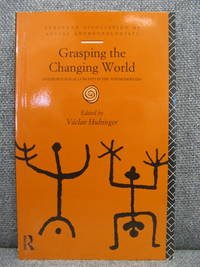 Grasping the Changing World: Anthropological Concepts in the Postmodern Era