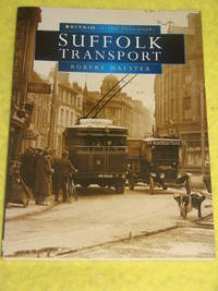 Suffolk Transport, Britain in Old Photographs